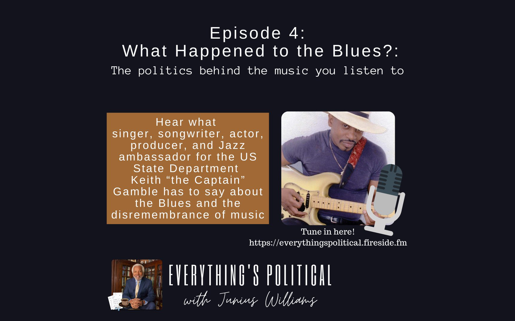 EVERYTHING'S POLITCAL – EPISODE 4: WHAT HAPPENED TO THE BLUES? THE POLITICS OF THE MUSIC THAT YOU HEAR
