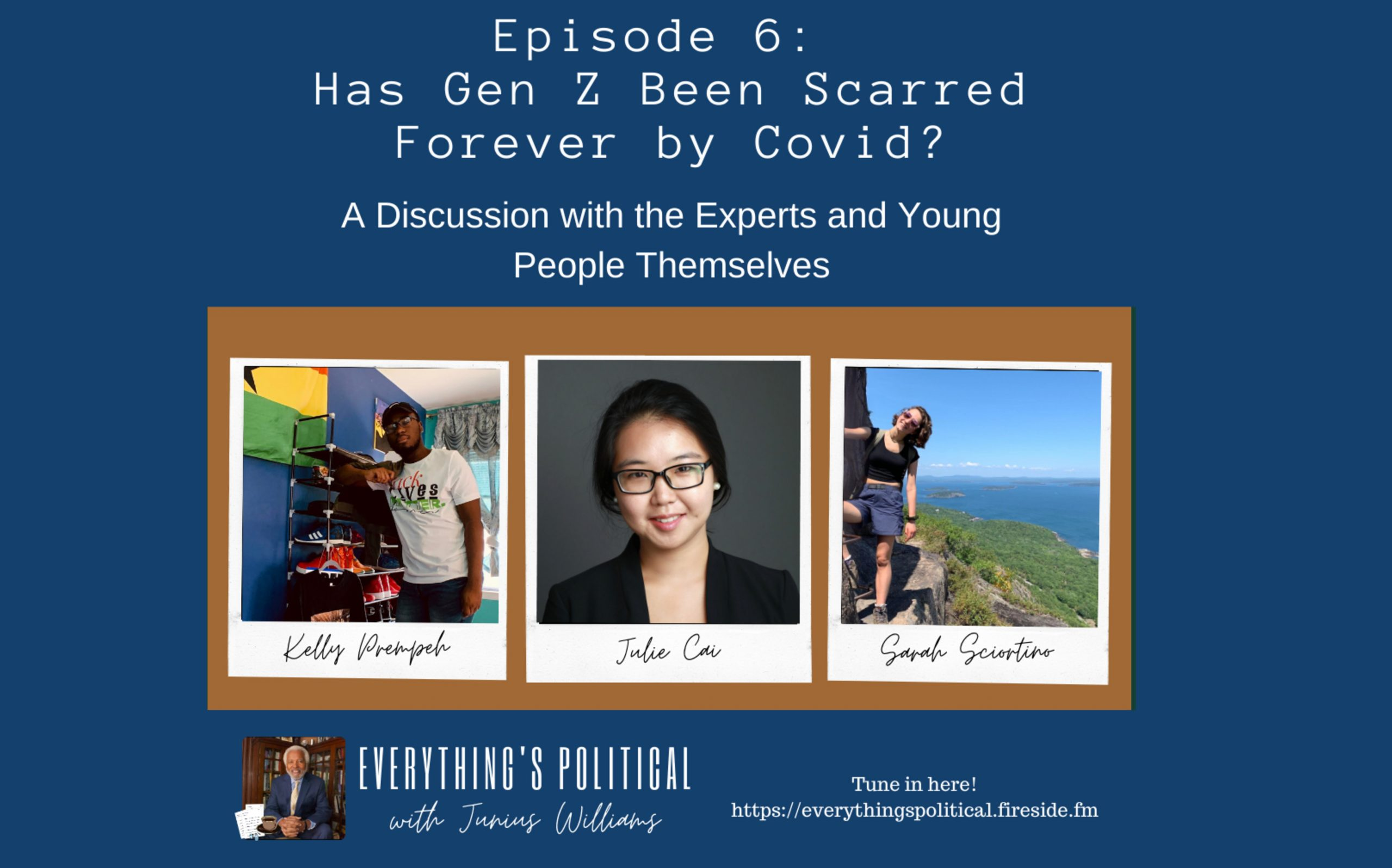 EPISODE 6: HAS GEN Z BEEN SCARRED FOREVER BY COVID? A DISCUSSION WITH THE EXPERTS AND YOUNG PEOPLE THEMSELVES